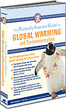 P.I.G. to Global Warming and Environmentalism, The (The Politically Incorrect Guide Series)