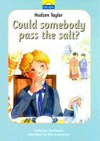 Hudson Taylor: Could Somebody Pass the Salt? (Little Lights Series - Book #2)