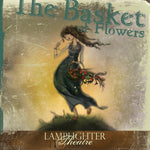 Basket of Flowers, The (Lamplighter Theatre CD)