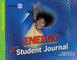 Energy: Its Forms, Changes & Functions - Student Journal (Investigate the Possibilities) [DISCONTINUED]