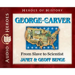 George Washington Carver: From Slave to Scientist (Heroes of History Series) (CD)