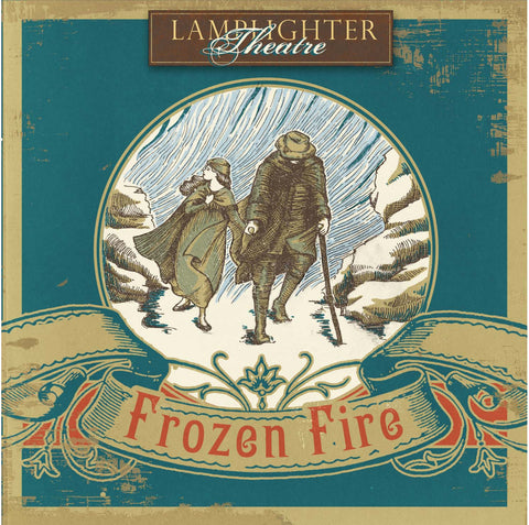 Frozen Fire Dramatic (Lamplighter Theatre CD)