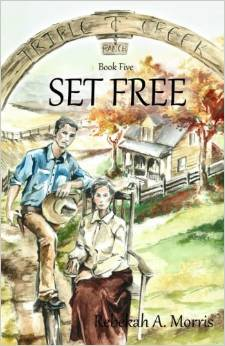 Triple Creek Ranch: Set Free (Triple Creek Ranch Series - Book #5)