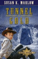 Tunnel of Gold (Goldtown Adventures - Book 2)