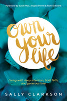 Own Your Life: Living With Deep Intention Bold Faith And Generous Love