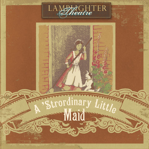 Strordinary Little Maid (Lamplighter Theatre CD)