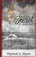 Old Mansion's Secret: A Christmas Story