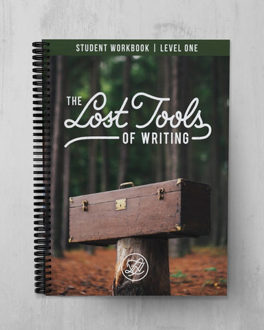 Lost Tools of Writing Level 1: Student Workbook