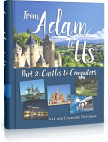 From Adam to Us Part 2: Castles to Computers