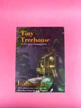 Load image into Gallery viewer, TINY TREEHOUSE