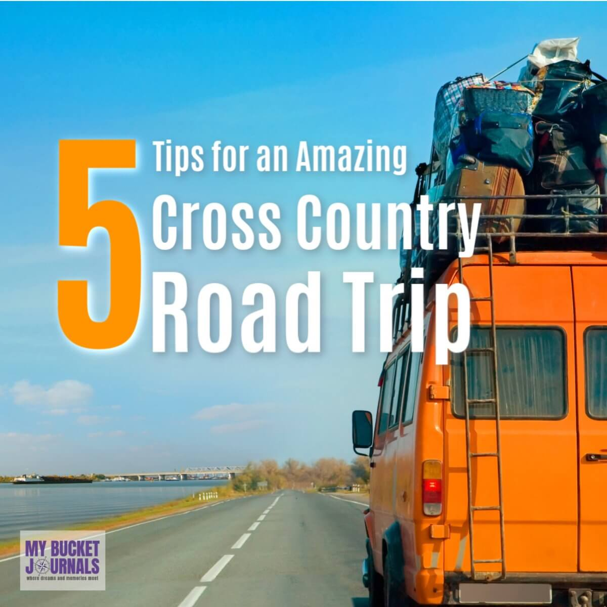 5 Tips for An Amazing Cross Country Road Trip