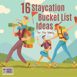 16 Staycation Bucket List Ideas for Families