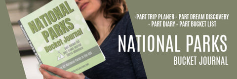 The National Parks Bucket Journal. Plan and record your bucket list trip.