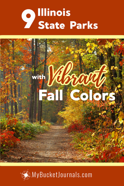 dirt walking path framed with trees decked out with fall colors. text overlay says 9 Illinois State Parks with vibrant falls colors