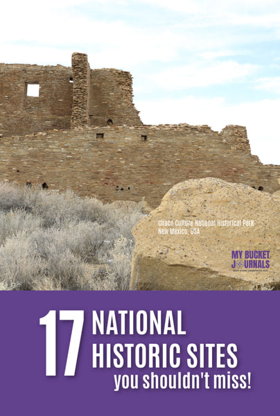 Chaco Culture National Historic Site with text overlay 17 National Historic Sites your shouldn't miss