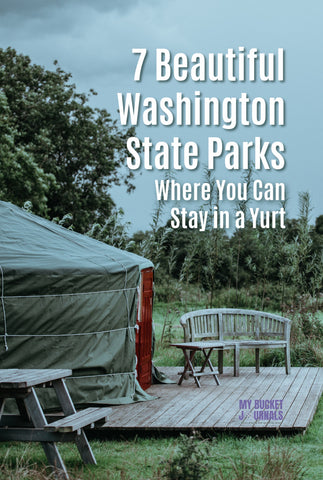 a yurt with a deck, picnic table and chair outside the front door. Has a text overlay saying Beautiful Washington state parks where you can stay in a yurt.