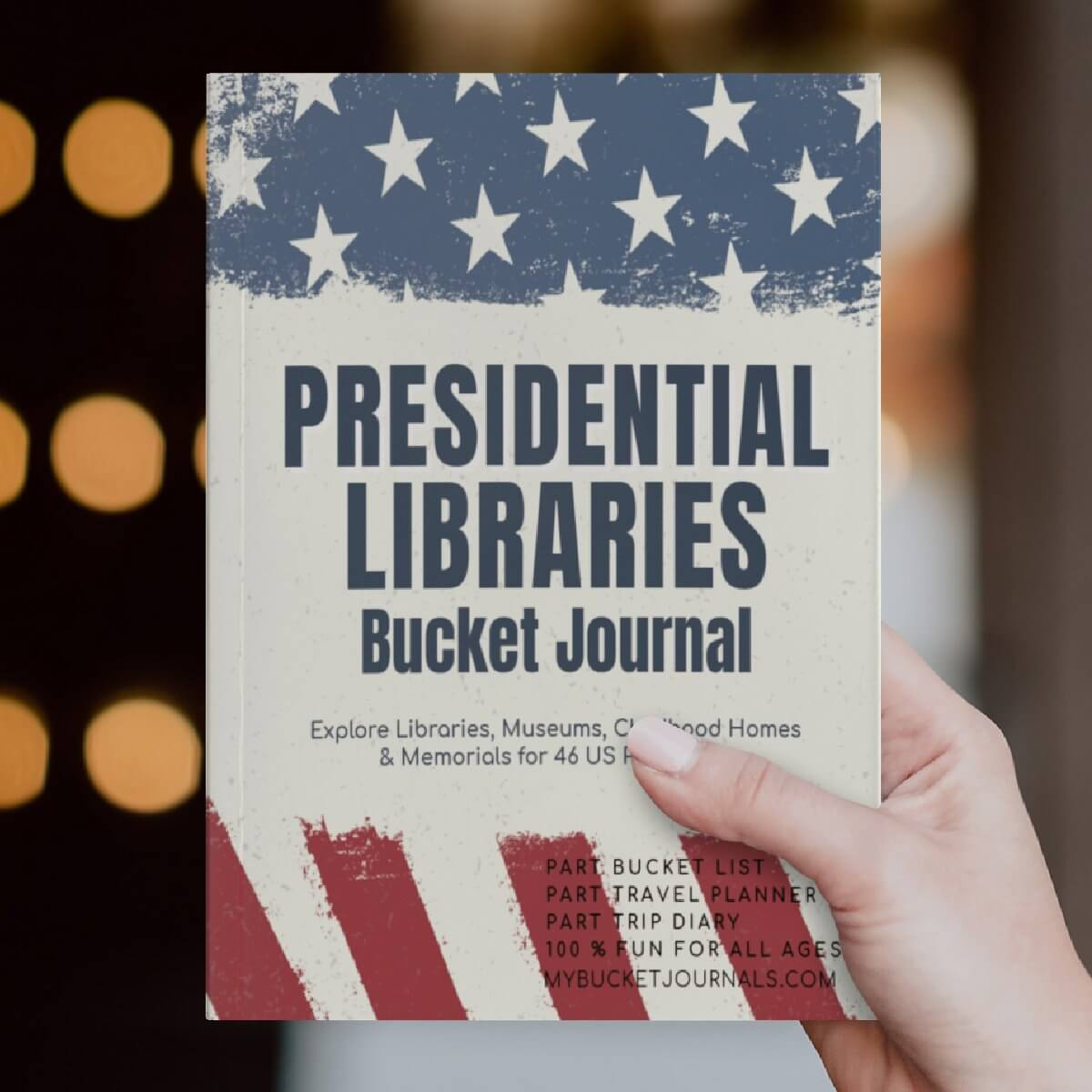 Presidential Libraries Bucket Journal - Paperback
