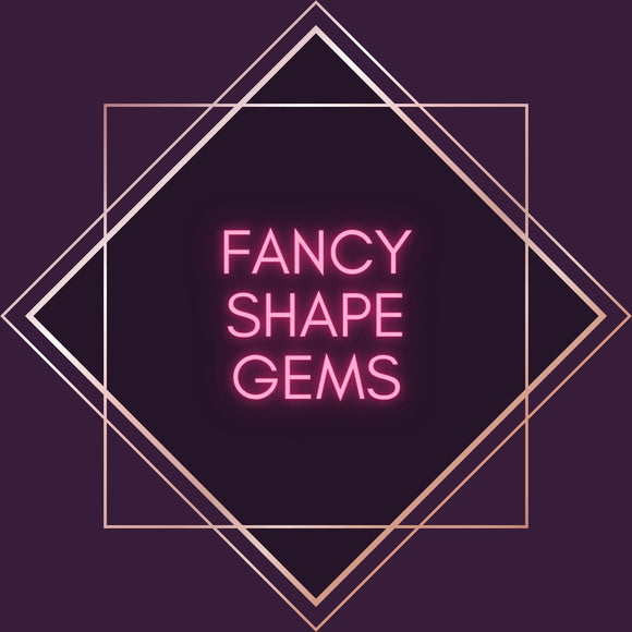 Fancy Shape Gems