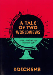 A Tale of Two Worldviews - A selection of writings from 1993-2017
