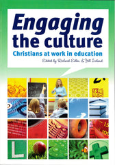 Engaging the culture: Christians at work in education