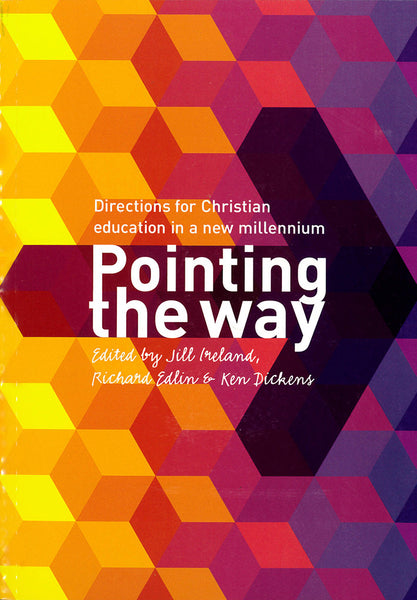 Pointing the Way - Directions for Christian education in a new millenium