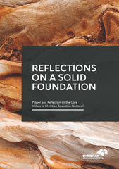 Reflections on a Solid Foundation - Prayer and Reflection on the Core Values of Christian Education National