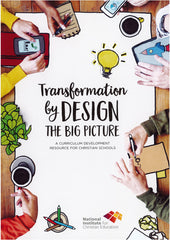 Transformation by Design: A Curriculum Development Resource for Christian Schools