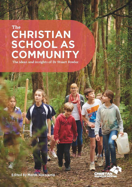 The Christian School as Community - The ideas and insights of Dr Stuart Fowler
