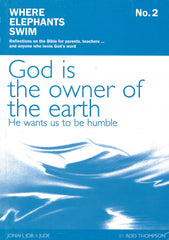 God is the owner of the earth - Book 2 of the Where Elephants Swim Series