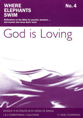God is Loving - Book 4 of the Where Elephants Swim Series