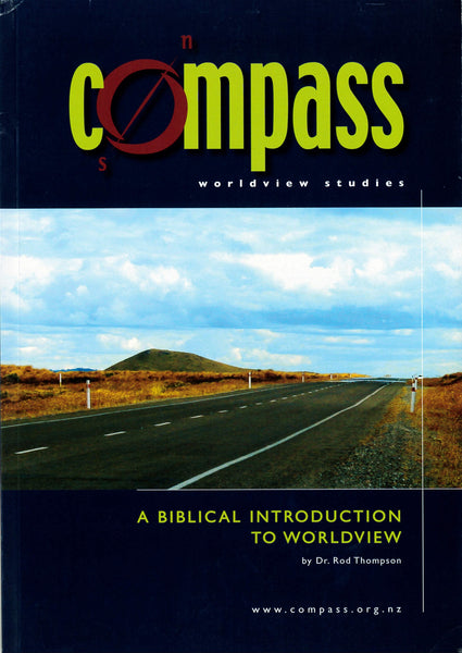 Compass: A Biblical Introduction to Worldview