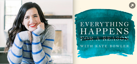 Everything happens podcast grief Kate Bowler