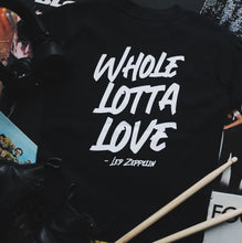 Load image into Gallery viewer, Whole Lotta Love T-Shirt