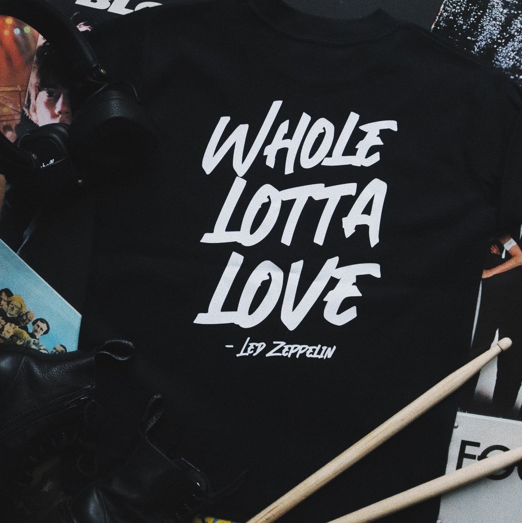 Whole Lotta Love T-Shirt