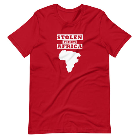 Stolen From Africa Short-Sleeve Unisex T-Shirt