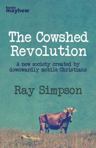 From the archives: The Cowshed Revolution By Ray Simpson (2011)