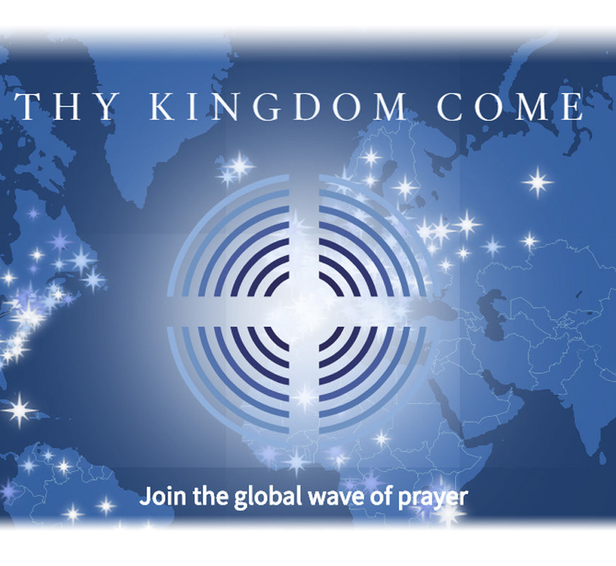 Prayer for Thy Kingdom Come
