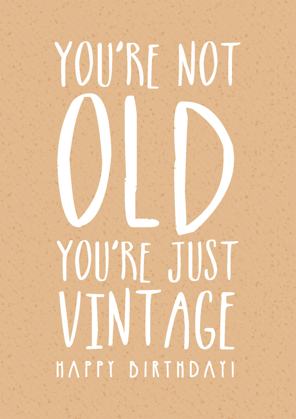 Happy Birthday (Adult) - You'Re Not Old, You'Re Just Vintage -  Standard CardHappy Birthday (Adult) - You'Re Not Old, You'Re Just Vintage -  Standard Card