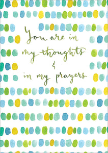 You Are In My Thoughts And Prayers - Standard CardYou Are In My Thoughts And Prayers - Standard Card