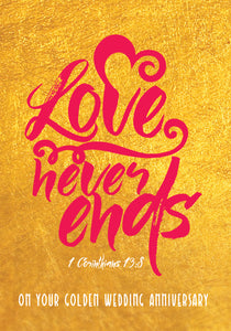 Love Nevers Ends (Golden Weeding Anniversary)Love Nevers Ends (Golden Weeding Anniversary)