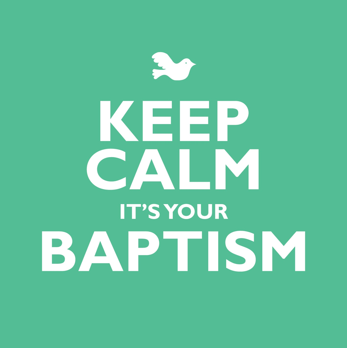 Keep Calm It's Your BaptismKeep Calm It's Your Baptism