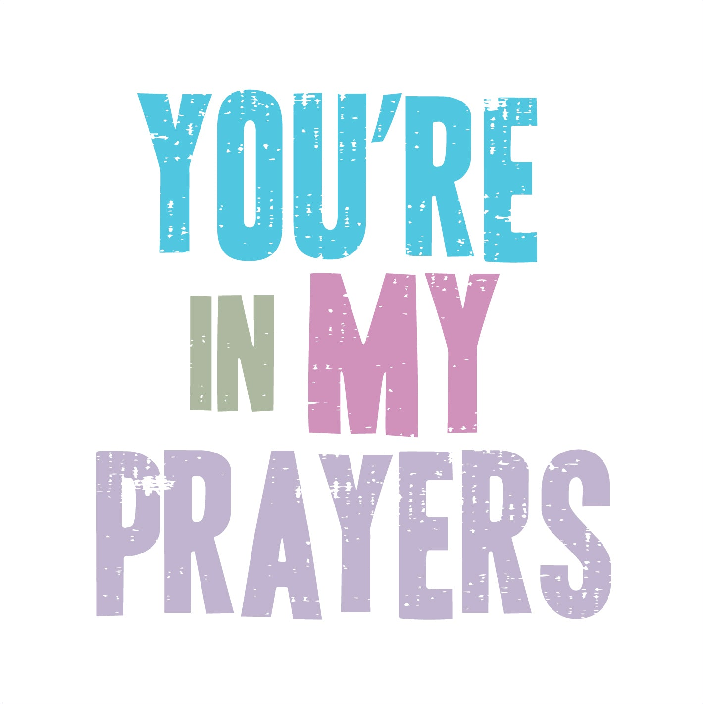 You'Re In My PrayersYou'Re In My Prayers