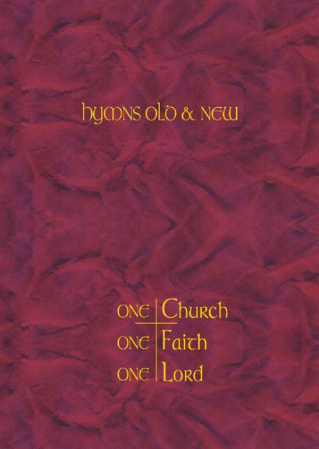 Hymns Old & New - One Church, One Faith, One Lord