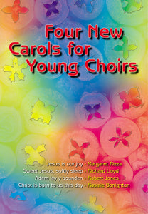 Four New Carols For Young Choirs