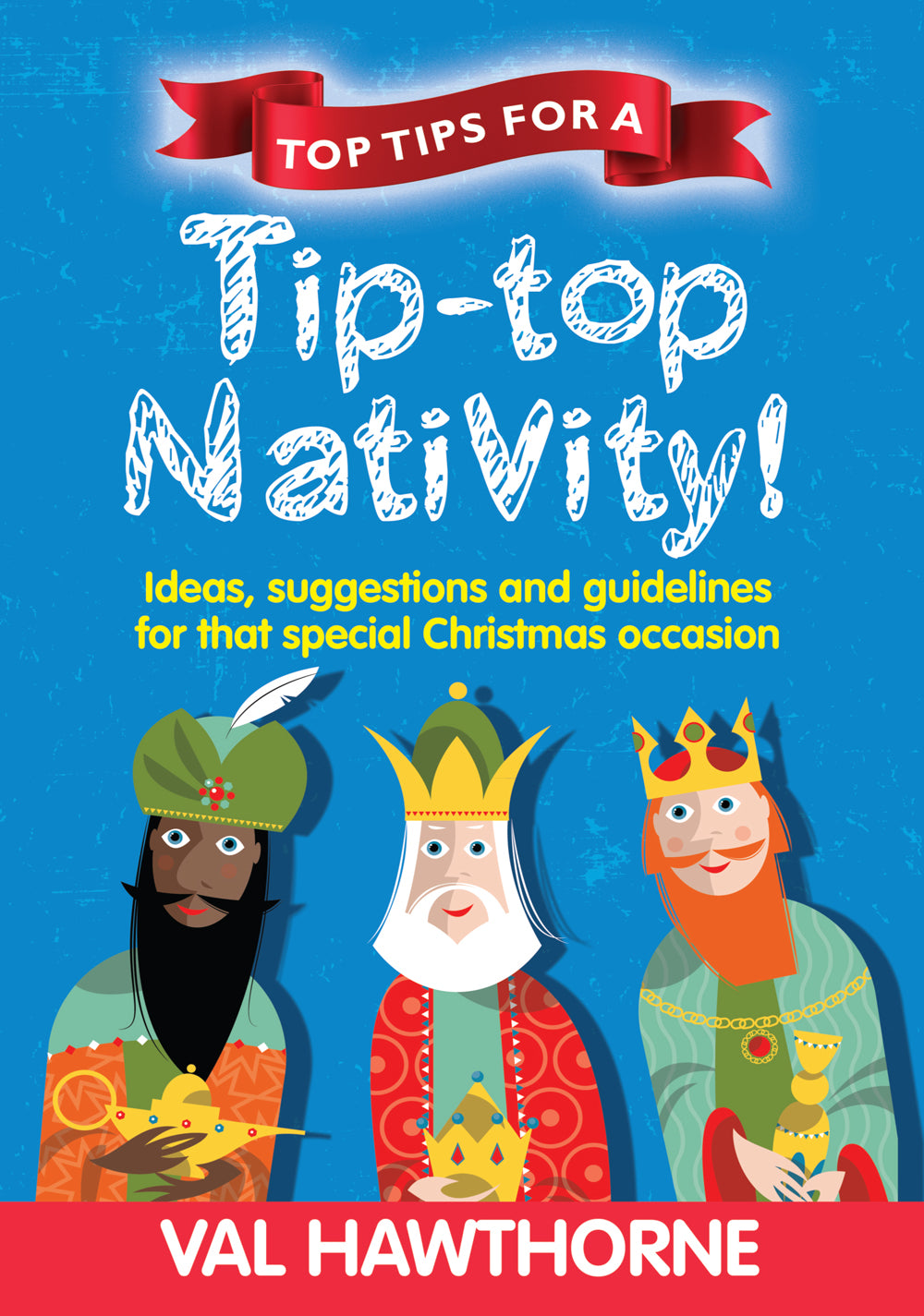 Top Tips For A Tip Top Nativity (Performance Licence Required)Top Tips For A Tip Top Nativity (Performance Licence Required)