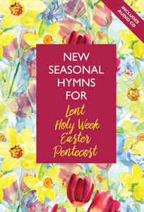 New Seasonal Hymns For Lent, Easter And Pentecost  (Book & Cd)New Seasonal Hymns For Lent, Easter And Pentecost  (Book & Cd)