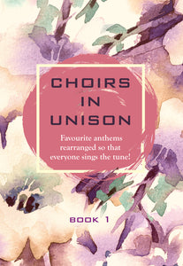 Choirs In Unison (Book 1)Choirs In Unison (Book 1)