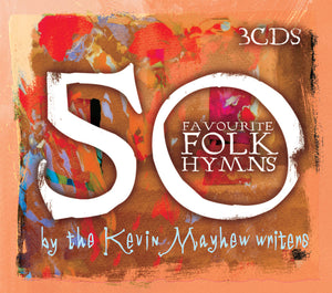 50 Favourite Folk Hymns By The Kevin Mayhew Writers (Triple Cd)50 Favourite Folk Hymns By The Kevin Mayhew Writers (Triple Cd)