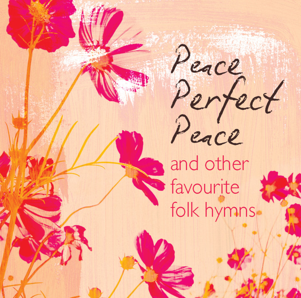 Peace, Perfect Peace And Other Favourite Folk HymnsPeace, Perfect Peace And Other Favourite Folk Hymns