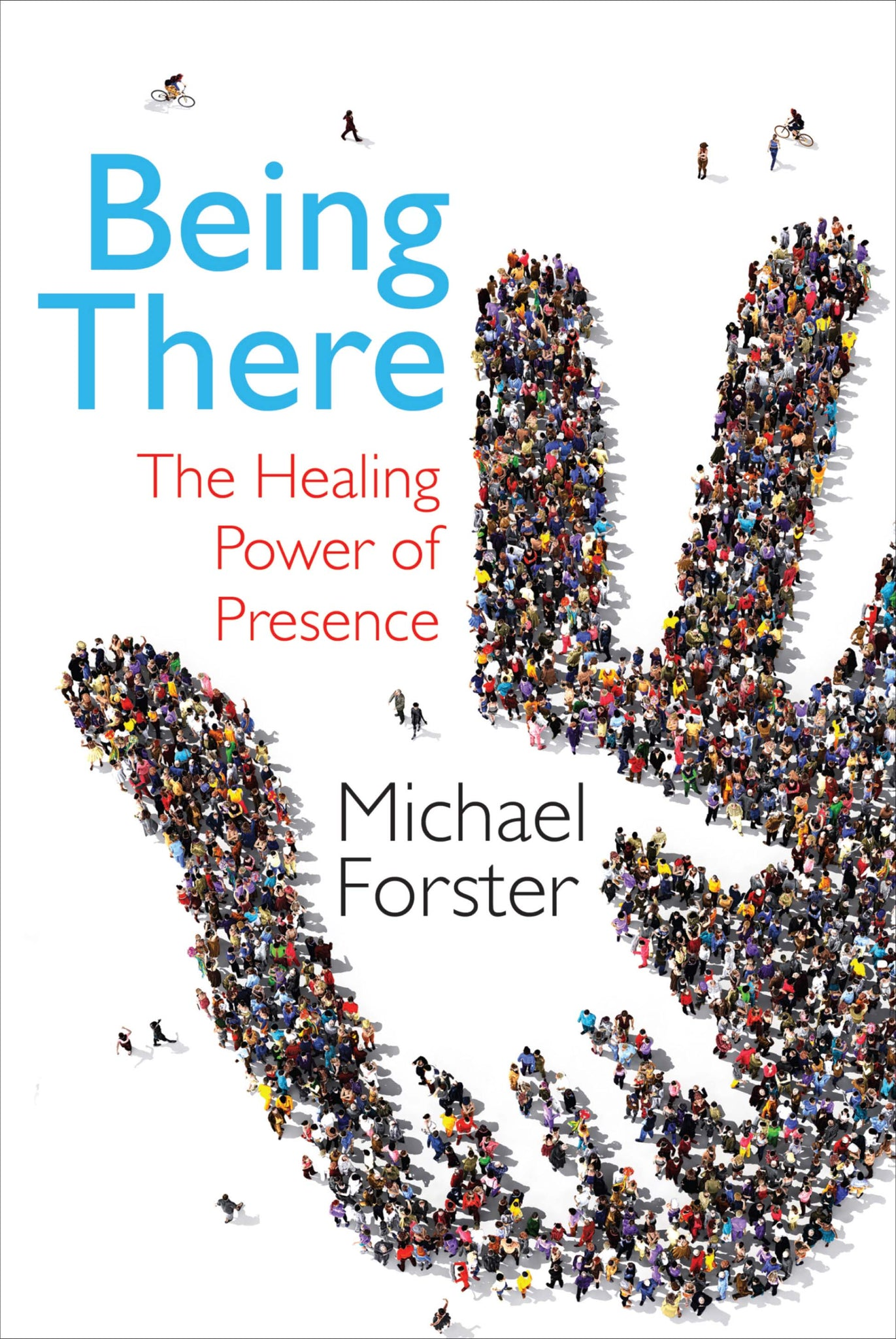 Being There - The Healing Power Of PresenceBeing There - The Healing Power Of Presence
